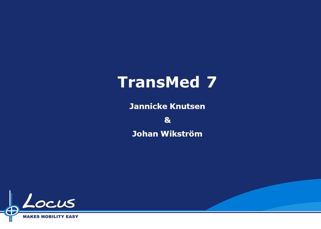 Locus Brukerforum 2009 Locus Brukerforum 2010 Locus Brukerforum 2011 TransMed 7 Jannicke Knutsen & Johan Wikström