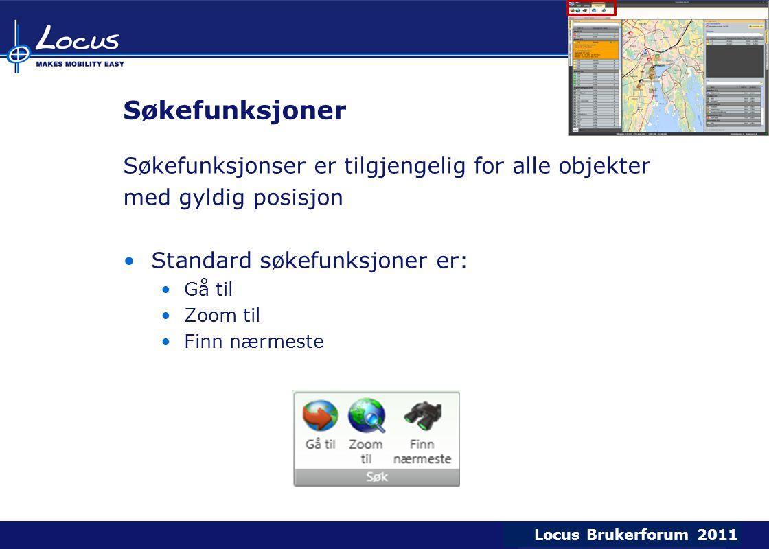 Locus Brukerforum 2009 Locus Brukerforum 2010 Locus Brukerforum 2011 Søkefunksjoner Søkefunksjonser er tilgjengelig for alle objekter med gyldig posis