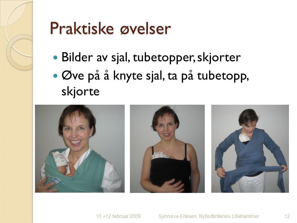 Praktiske øvelser Bilder av sjal, tubetopper, skjorter Øve på å knyte sjal, ta på tubetopp, skjorte 1210.+12.februar 2009Synnøve Eriksen, Nyfødtintens