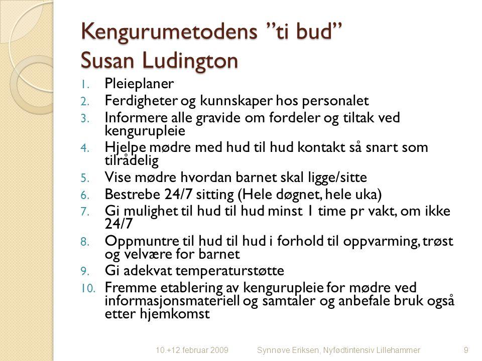 """Kengurumetodens """"ti bud"""" Susan Ludington 1. Pleieplaner 2. Ferdigheter og kunnskaper hos personalet 3. Informere alle gravide om fordeler og tiltak ve"""