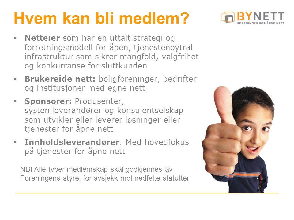 Hvem kan bli medlem?  Netteier som har en uttalt strategi og forretningsmodell for åpen, tjenestenøytral infrastruktur som sikrer mangfold, valgfrihe