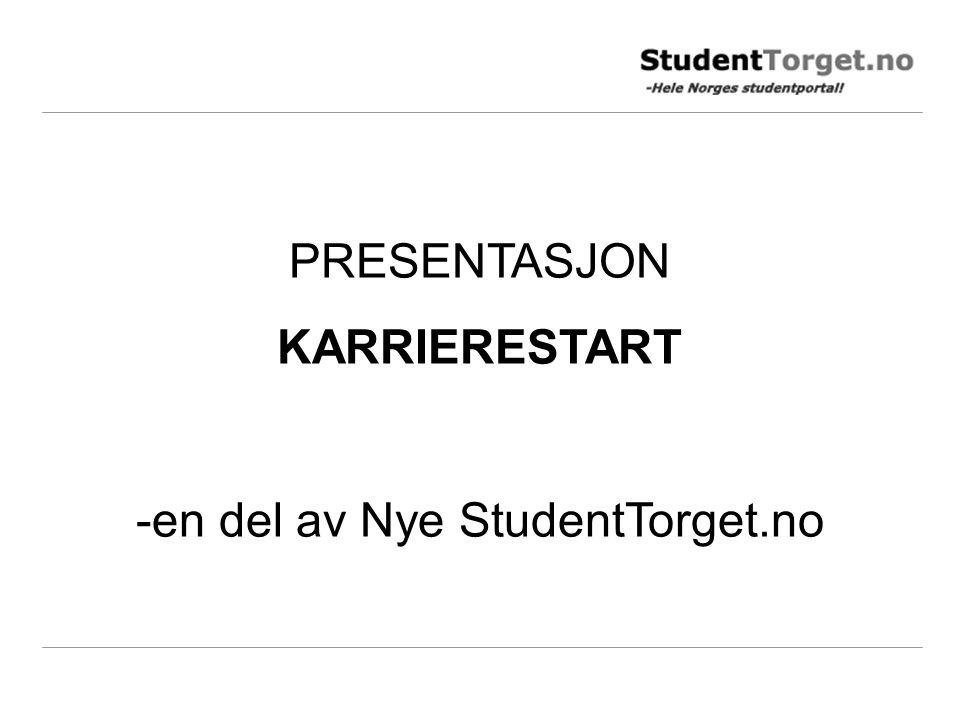 PRESENTASJON KARRIERESTART -en del av Nye StudentTorget.no