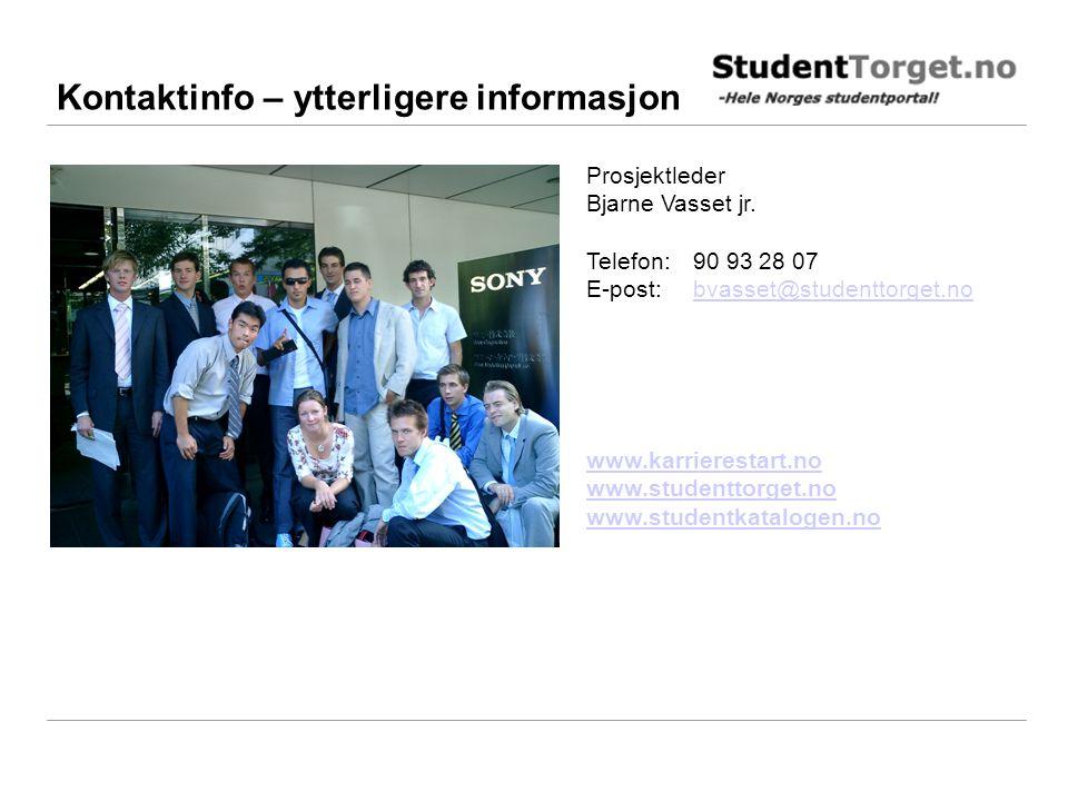 Kontaktinfo – ytterligere informasjon Prosjektleder Bjarne Vasset jr. Telefon: 90 93 28 07 E-post: bvasset@studenttorget.nobvasset@studenttorget.no ww
