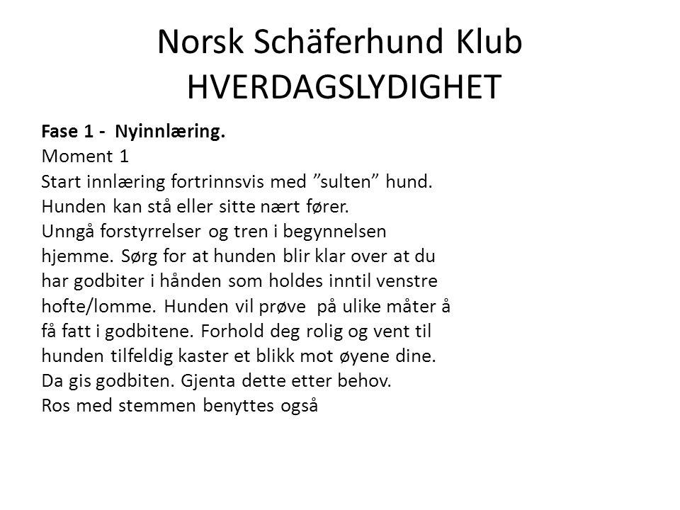 Norsk Schäferhund Klub HVERDAGSLYDIGHET Fase 1 - Nyinnlæring.