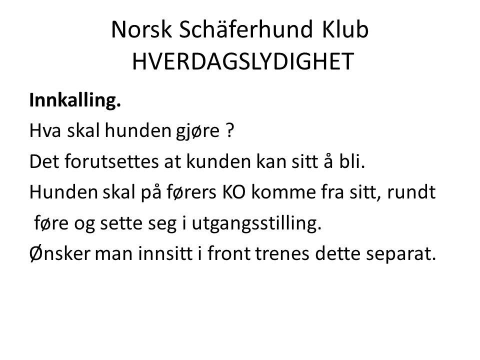 Norsk Schäferhund Klub HVERDAGSLYDIGHET Innkalling.