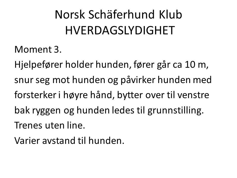Norsk Schäferhund Klub HVERDAGSLYDIGHET Moment 3.