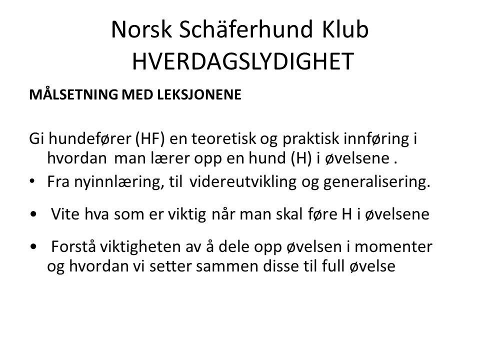 Norsk Schäferhund Klub HVERDAGSLYDIGHET Hva skal hunden gjøre .