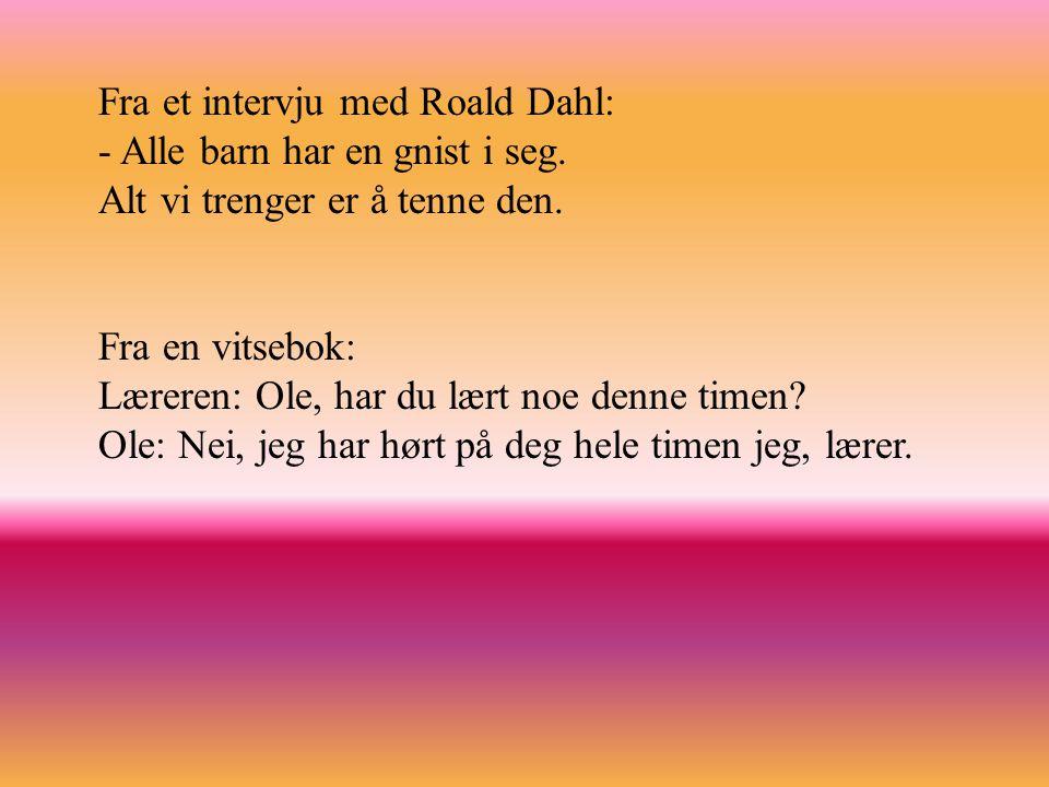 Fra et intervju med Roald Dahl: - Alle barn har en gnist i seg.
