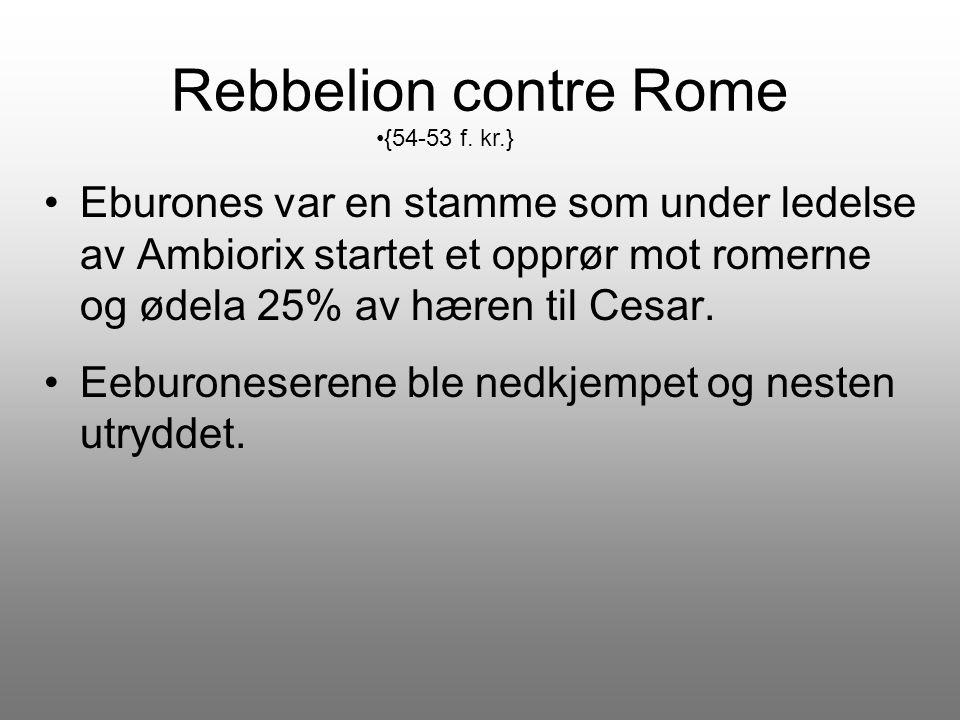 Rebbelion contre Rome Eburones var en stamme som under ledelse av Ambiorix startet et opprør mot romerne og ødela 25% av hæren til Cesar. Eeburonesere