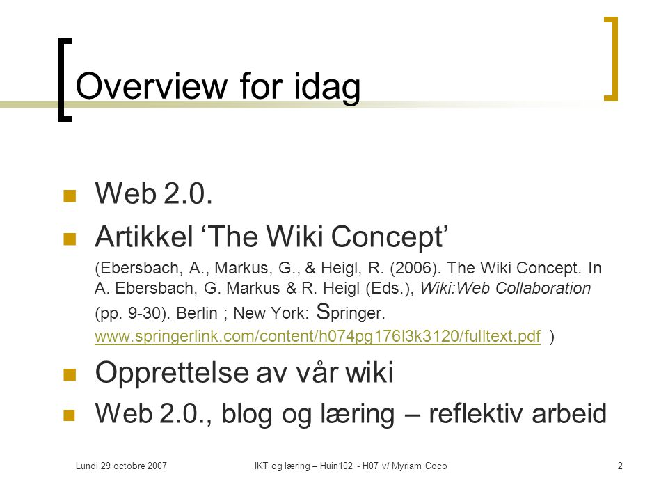 Lundi 29 octobre 2007IKT og læring – Huin102 - H07 v/ Myriam Coco3 Web 2.0.