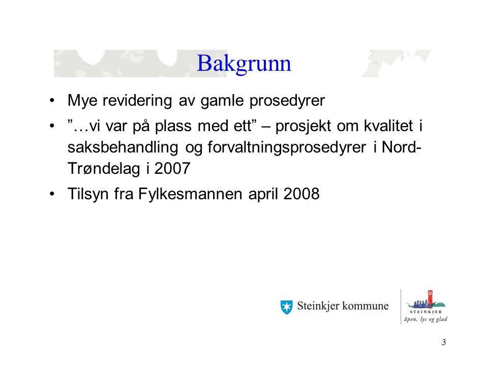 """3 Bakgrunn Mye revidering av gamle prosedyrer """"…vi var på plass med ett"""" – prosjekt om kvalitet i saksbehandling og forvaltningsprosedyrer i Nord- Trø"""