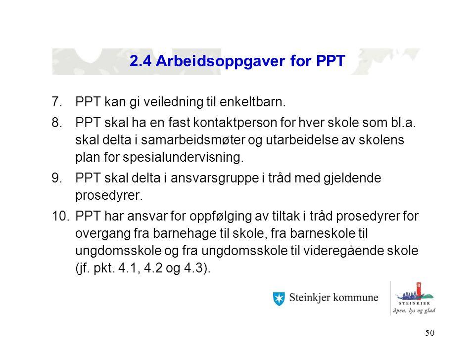 50 2.4 Arbeidsoppgaver for PPT 7.PPT kan gi veiledning til enkeltbarn. 8.PPT skal ha en fast kontaktperson for hver skole som bl.a. skal delta i samar