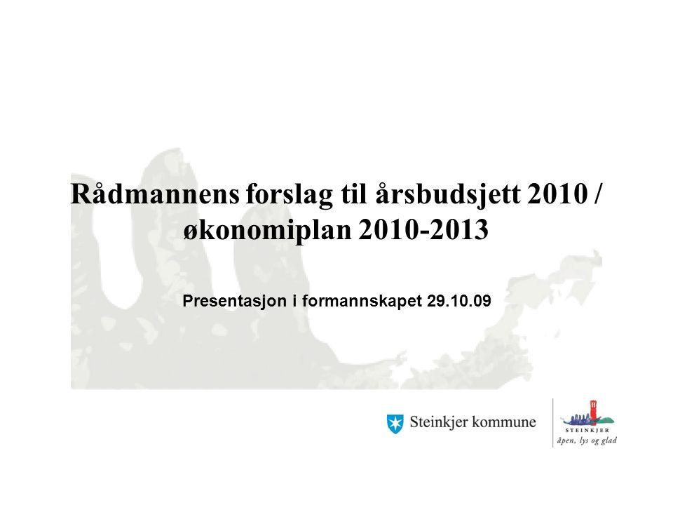 Rådmannens forslag til årsbudsjett 2010 / økonomiplan 2010-2013 Presentasjon i formannskapet 29.10.09