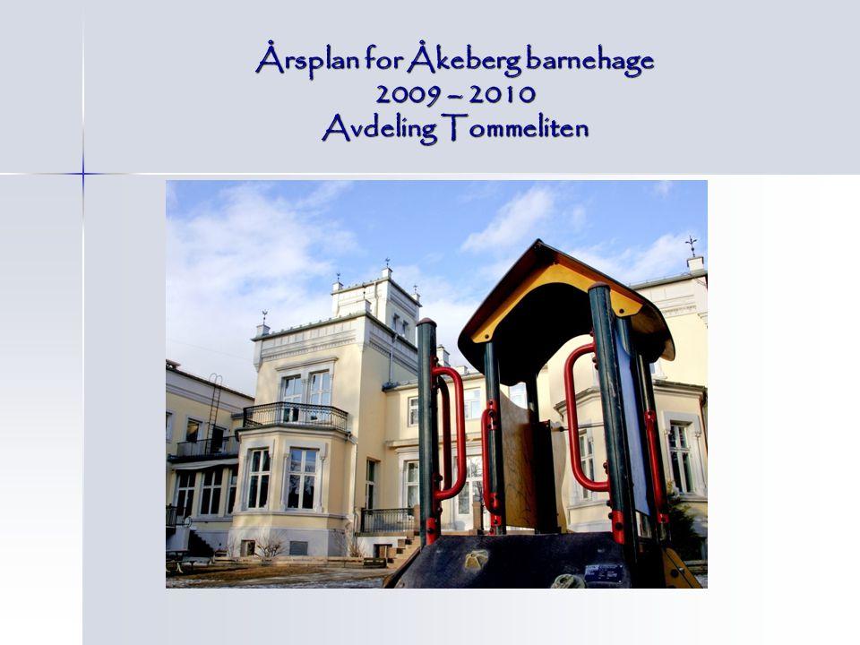Årsplan for Åkeberg barnehage 2009 – 2010 Avdeling Tommeliten
