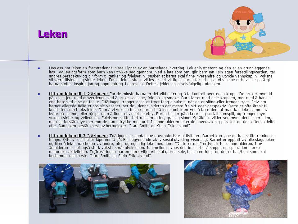 Leken Hos oss har leken en fremtredende plass i løpet av en barnehage hverdag. Lek er lystbetont og den er en grunnleggende livs - og læringsform som