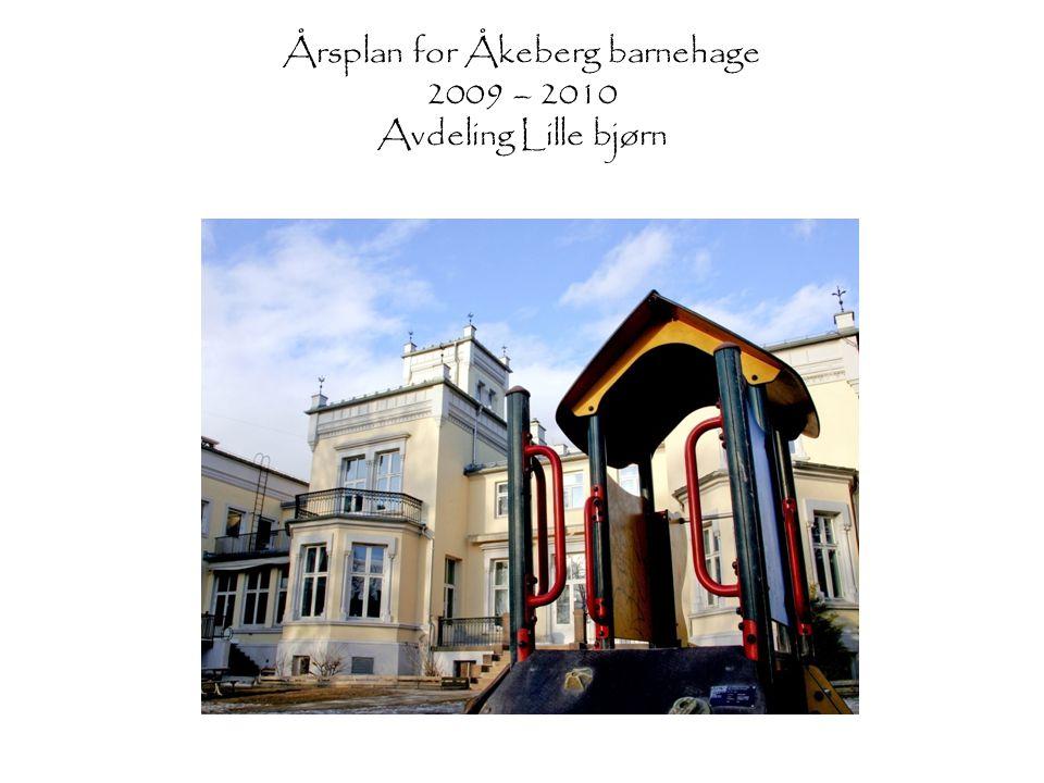 Årsplan for Åkeberg barnehage 2009 – 2010 Avdeling Lille bjørn