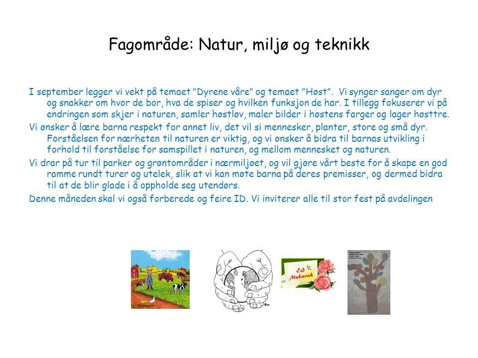 """Fagområde: Natur, miljø og teknikk I september legger vi vekt på temaet """"Dyrene våre"""" og temaet """"Høst"""". Vi synger sanger om dyr og snakker om hvor de"""