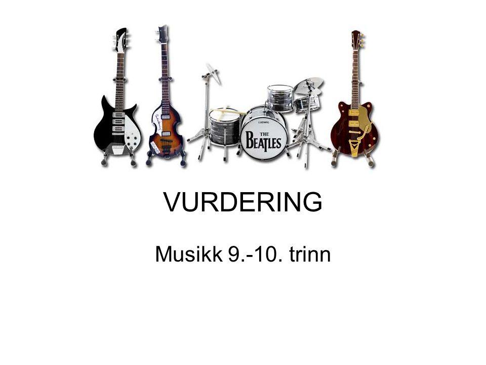 VURDERING Musikk 9.-10. trinn