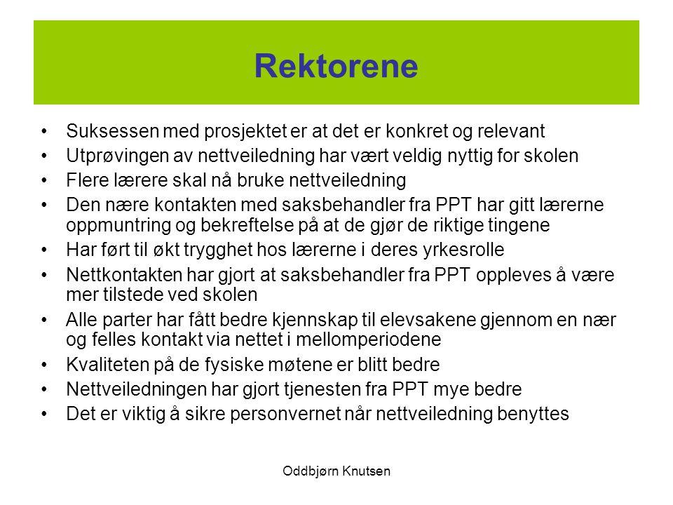 Oddbjørn Knutsen Rektorene Suksessen med prosjektet er at det er konkret og relevant Utprøvingen av nettveiledning har vært veldig nyttig for skolen F