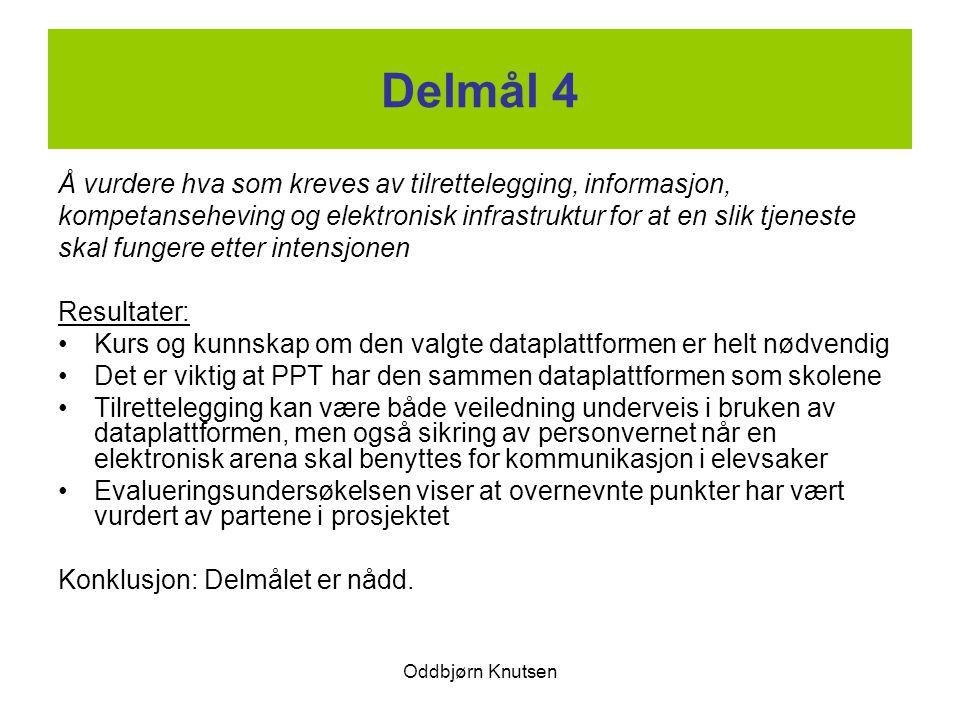 Oddbjørn Knutsen Delmål 4 Å vurdere hva som kreves av tilrettelegging, informasjon, kompetanseheving og elektronisk infrastruktur for at en slik tjene