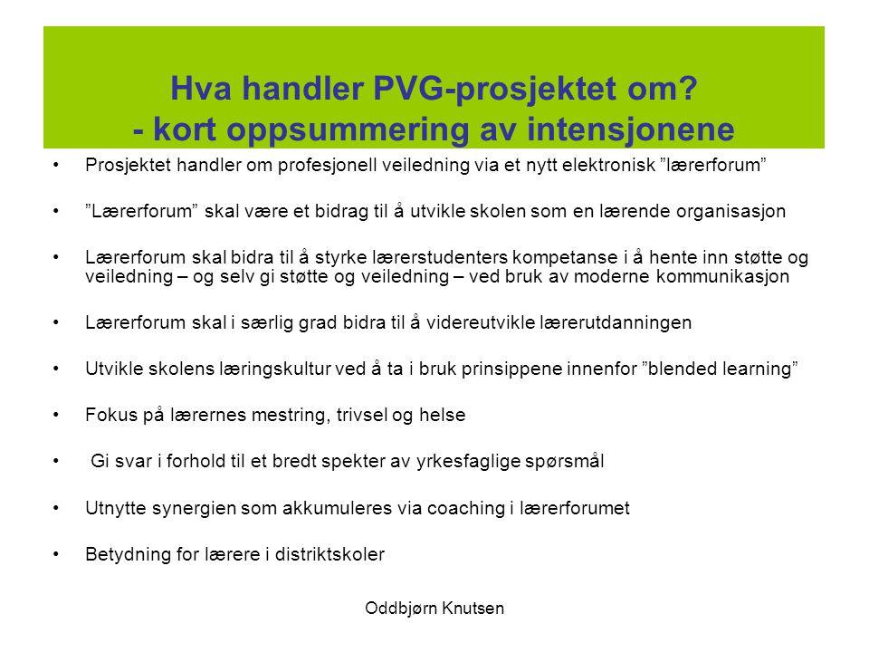 Oddbjørn Knutsen Hva handler PVG-prosjektet om? - kort oppsummering av intensjonene Prosjektet handler om profesjonell veiledning via et nytt elektron