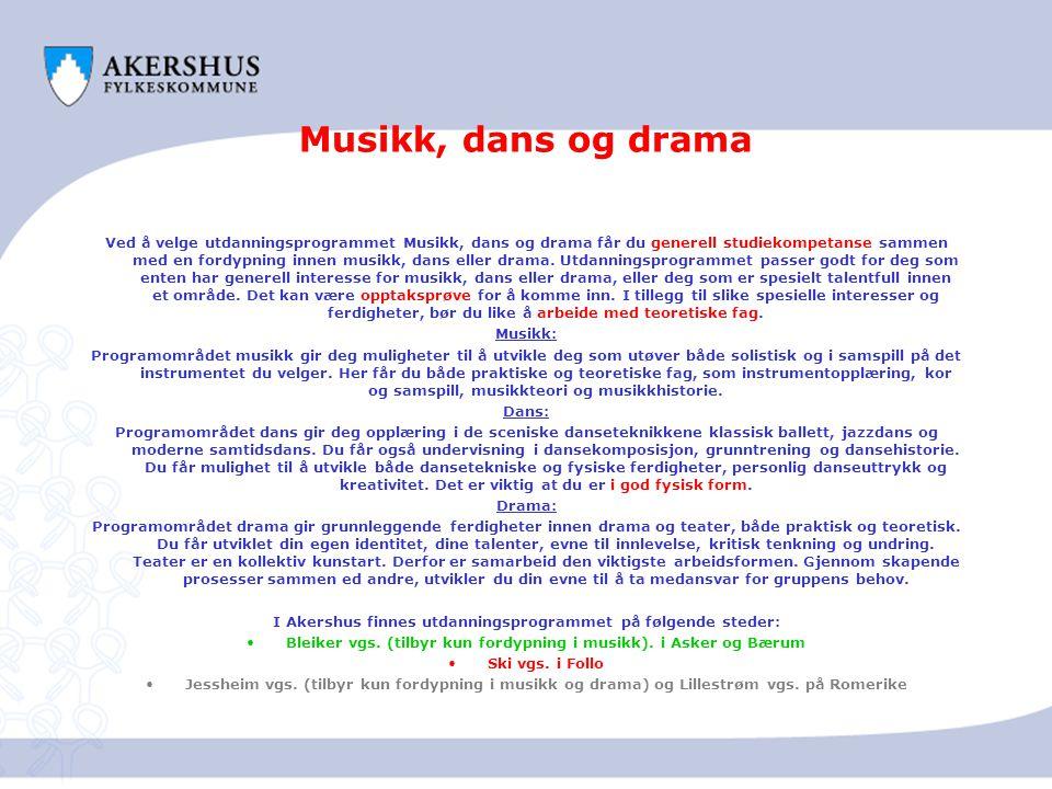 Musikk, dans og drama Ved å velge utdanningsprogrammet Musikk, dans og drama får du generell studiekompetanse sammen med en fordypning innen musikk, d