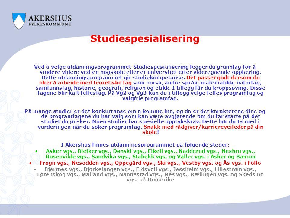 Studiespesialisering Ved å velge utdanningsprogrammet Studiespesialisering legger du grunnlag for å studere videre ved en høgskole eller et universite
