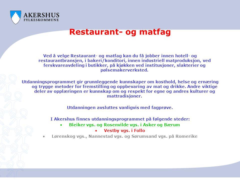 Restaurant- og matfag Ved å velge Restaurant- og matfag kan du få jobber innen hotell- og restaurantbransjen, i bakeri/konditori, innen industriell ma