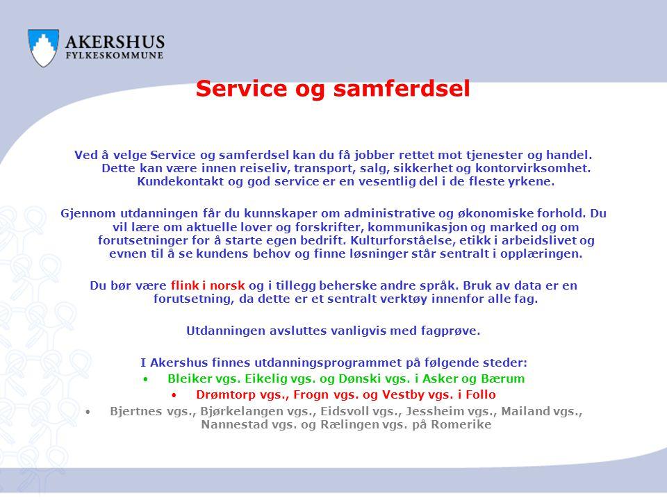 Service og samferdsel Ved å velge Service og samferdsel kan du få jobber rettet mot tjenester og handel. Dette kan være innen reiseliv, transport, sal