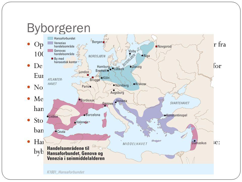 Byborgeren Oppsving for Venezia, Genova, Firenze og andre italienske byer fra 1000-tallet. De fleste byene vokste fram gjennom handel innenfor og uten
