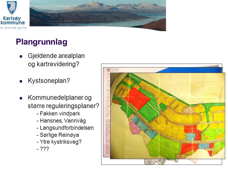 Plangrunnlag Gjeldende arealplan og kartrevidering? Kystsoneplan? Kommunedelplaner og større reguleringsplaner? - Fakken vindpark - Hansnes, Vannvåg -