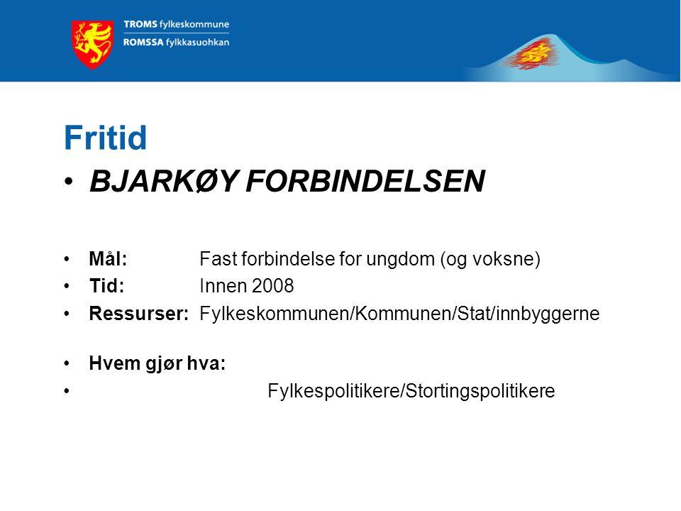 Fritid REGIONAL UNGDOMSKLUBB Mål: Stor møteplass for ungdom over kommune- grensene med lang åpningstid (+ hjem for en 50-lapp) Tid: Innen 2008.