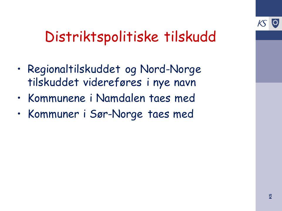 KS Distriktspolitiske tilskudd Regionaltilskuddet og Nord-Norge tilskuddet videreføres i nye navn Kommunene i Namdalen taes med Kommuner i Sør-Norge t