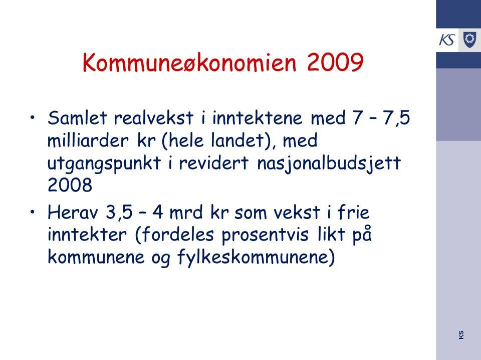 KS Kommuneøkonomien 2009 Samlet realvekst i inntektene med 7 – 7,5 milliarder kr (hele landet), med utgangspunkt i revidert nasjonalbudsjett 2008 Hera