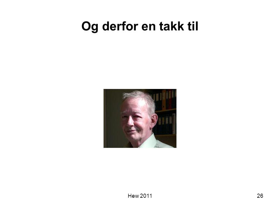Og derfor en takk til Hew 201126
