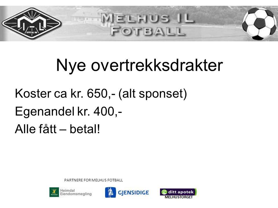 PARTNERE FOR MELHUS FOTBALL Koster ca kr.650,- (alt sponset) Egenandel kr.