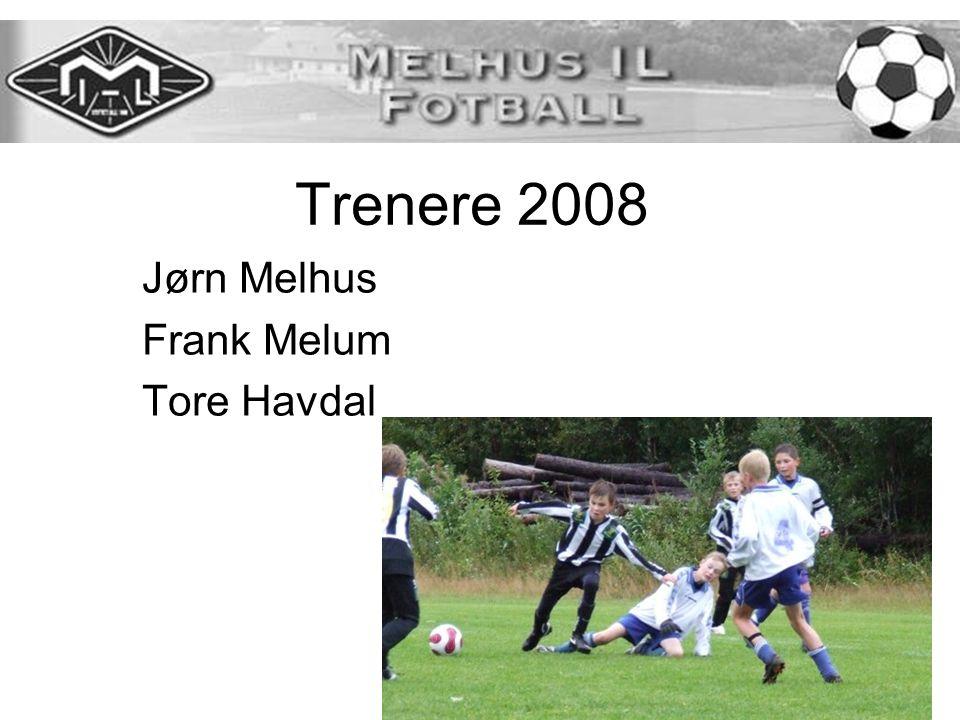 Trenere 2008 Jørn Melhus Frank Melum Tore Havdal