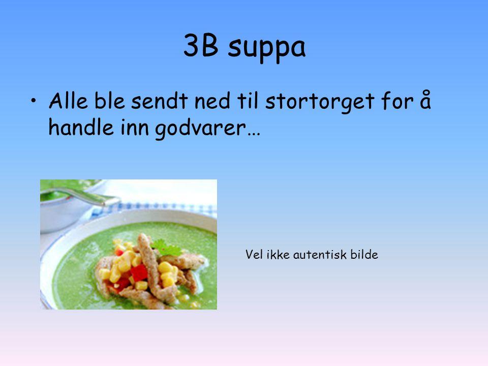3B suppa Alle ble sendt ned til stortorget for å handle inn godvarer… Vel ikke autentisk bilde