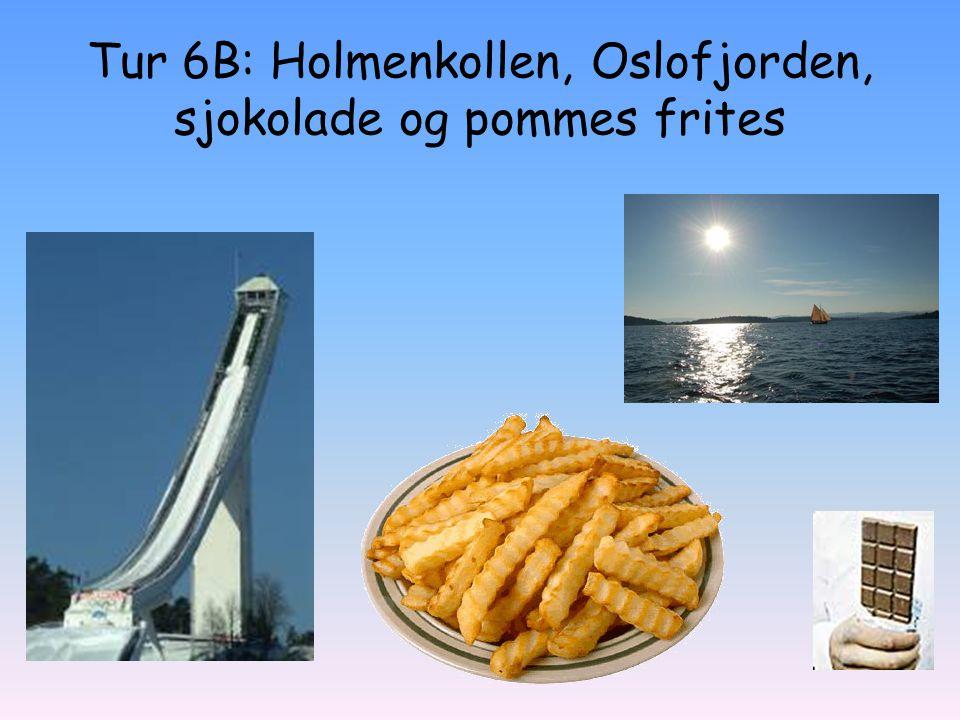 Tur 6B: Holmenkollen, Oslofjorden, sjokolade og pommes frites