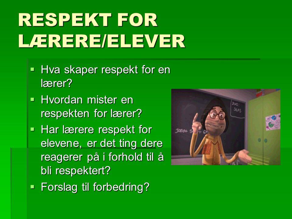 RESPEKT FOR LÆRERE/ELEVER HHHHva skaper respekt for en lærer.