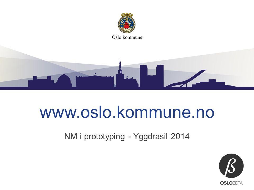 www.oslo.kommune.no NM i prototyping - Yggdrasil 2014