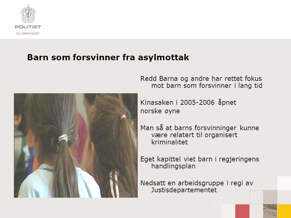 Barn som forsvinner fra asylmottak Redd Barna og andre har rettet fokus mot barn som forsvinner i lang tid Kinasaken i 2005-2006 åpnet norske øyne Man