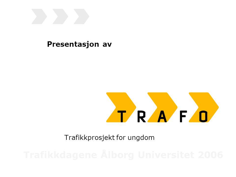 Presentasjon av Trafikkprosjekt for ungdom Trafikkdagene Ålborg Universitet 2006