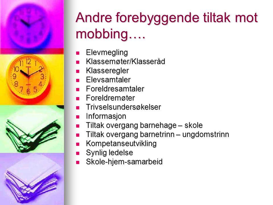 Andre forebyggende tiltak mot mobbing….