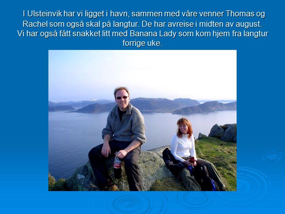 I Ulsteinvik har vi ligget i havn, sammen med våre venner Thomas og Rachel som også skal på langtur.