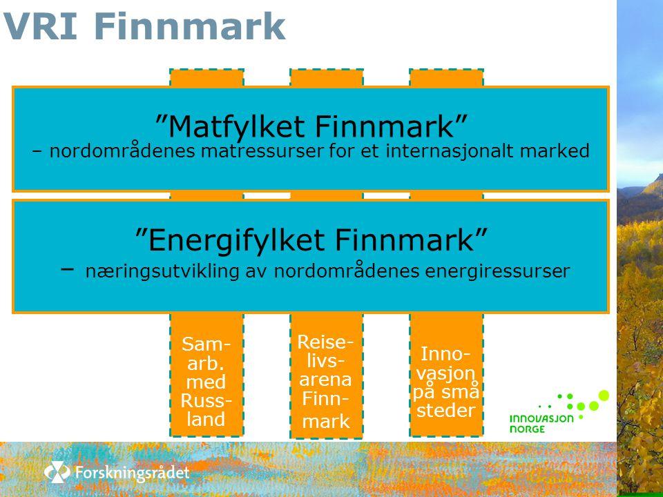 """Inno- vasjon på små steder Reise- livs- arena Finn- mark Sam- arb. med Russ- land VRI Finnmark """"Matfylket Finnmark"""" – nordområdenes matressurser for e"""
