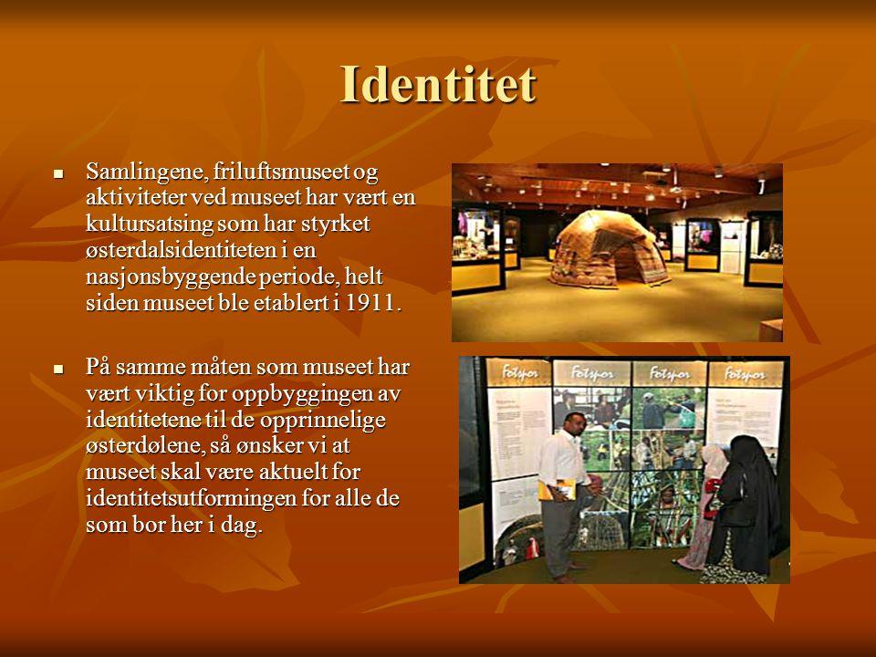 Identitet Samlingene, friluftsmuseet og aktiviteter ved museet har vært en kultursatsing som har styrket østerdalsidentiteten i en nasjonsbyggende periode, helt siden museet ble etablert i 1911.