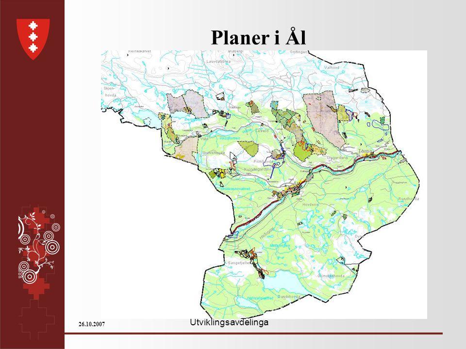 Utviklingsavdelinga 26.10.2007 Planer i Ål