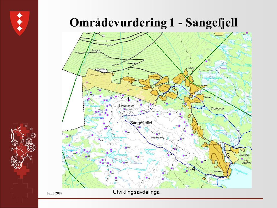 Utviklingsavdelinga 26.10.2007 Områdevurdering 1 - Sangefjell