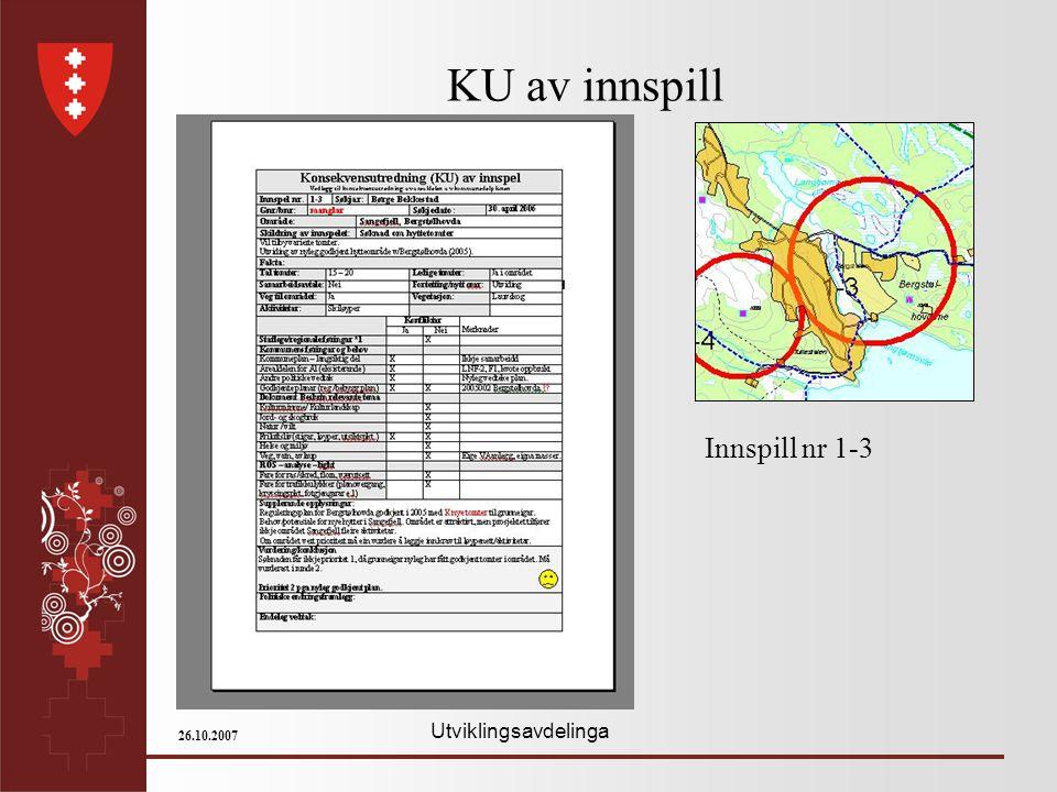 Utviklingsavdelinga 26.10.2007 KU av innspill Innspill nr 1-3